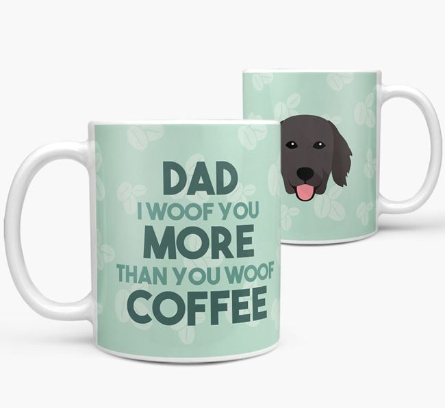 'Dad I woof you more than you woof coffee' Mug with Flat-Coated Retriever Icon