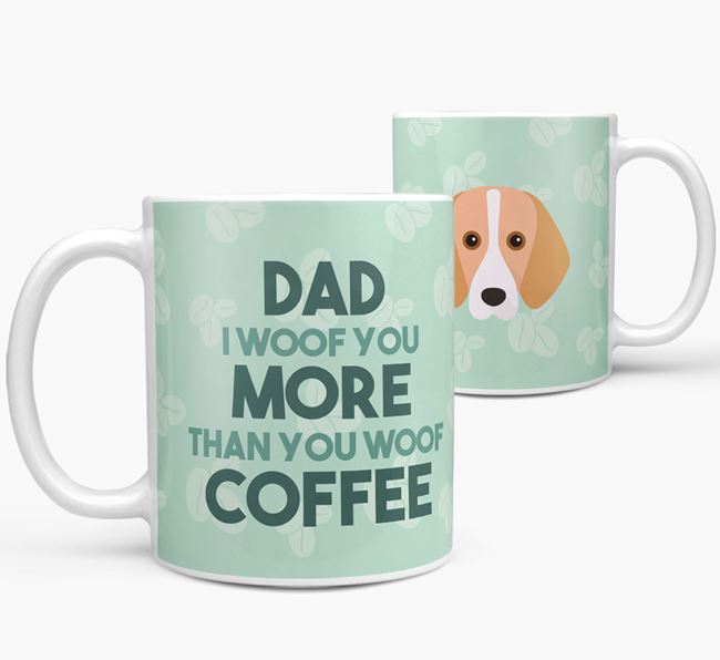 'Dad I woof you more than you woof coffee' Mug with Foxhound Icon