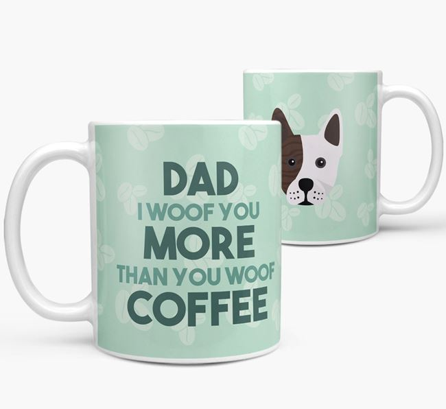 'Dad I woof you more than you woof coffee' Mug with Frenchie Staff Icon
