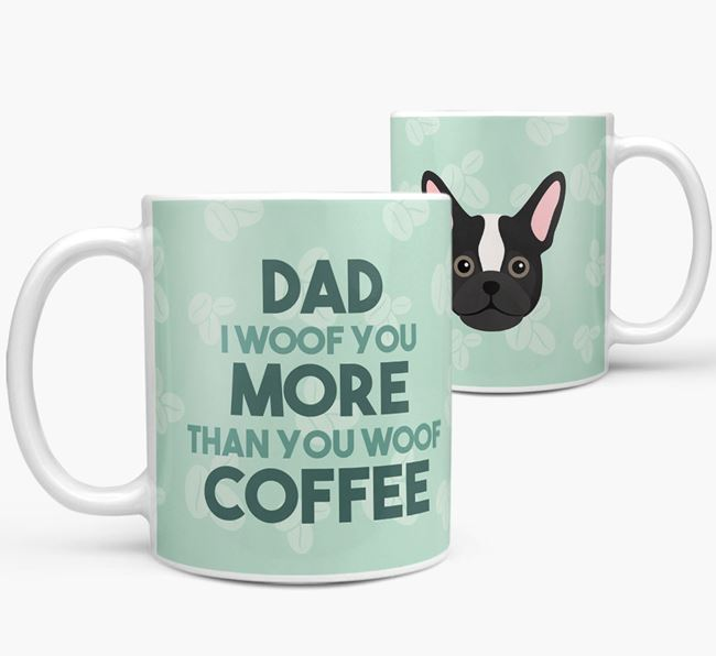 'Dad I woof you more than you woof coffee' Mug with Frug Icon