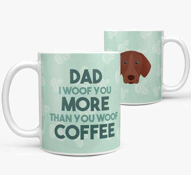 'Dad I woof you more than you woof coffee' Mug with German Shorthaired Pointer Icon
