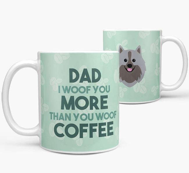 'Dad I woof you more than you woof coffee' Mug with German Spitz Icon