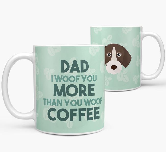 'Dad I woof you more than you woof coffee' Mug with German Wirehaired Pointer Icon