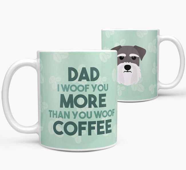 'Dad I woof you more than you woof coffee' Mug with Giant Schnauzer Icon