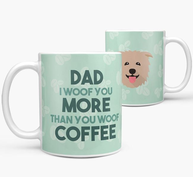 'Dad I woof you more than you woof coffee' Mug with Glen Of Imaal Terrier Icon