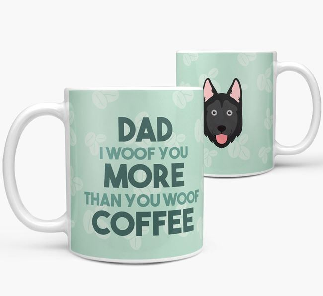 'Dad I woof you more than you woof coffee' Mug with Goberian Icon