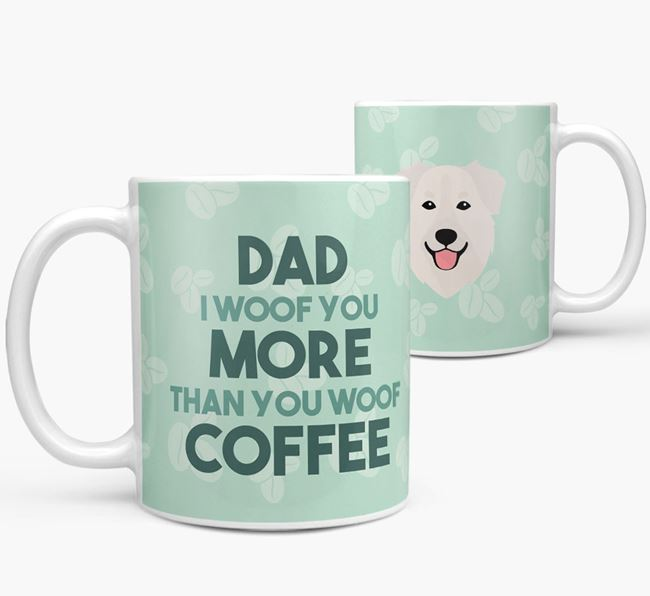 'Dad I woof you more than you woof coffee' Mug with Golden Shepherd Icon