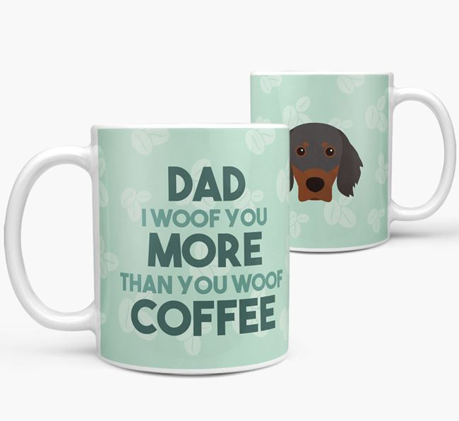 'Dad I woof you more than you woof coffee' Mug with Gordon Setter Icon