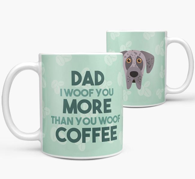 'Dad I woof you more than you woof coffee' Mug with Great Dane Icon