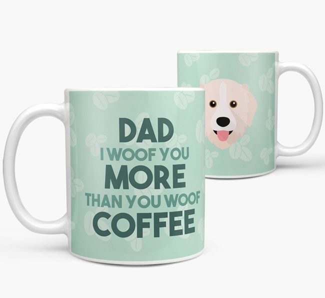 'Dad I woof you more than you woof coffee' Mug with Great Pyrenees Icon