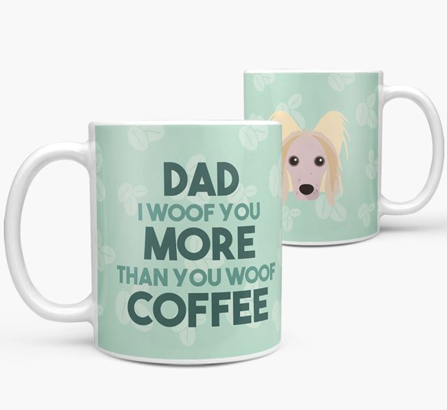'Dad I woof you more than you woof coffee' Mug with Hairless Chinese Crested Icon