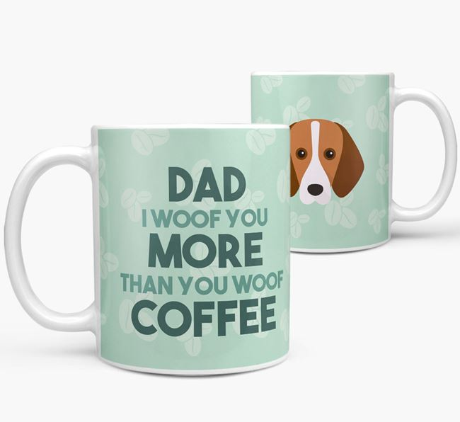 'Dad I woof you more than you woof coffee' Mug with Harrier Icon