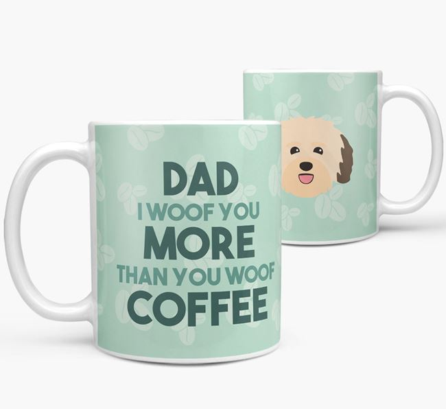'Dad I woof you more than you woof coffee' Mug with Havanese Icon
