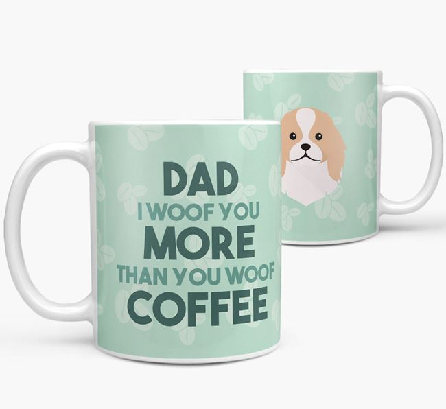 'Dad I woof you more than you woof coffee' Mug with Japanese Chin Icon