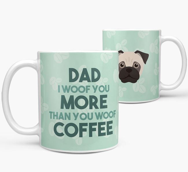 'Dad I woof you more than you woof coffee' Mug with Jug Icon
