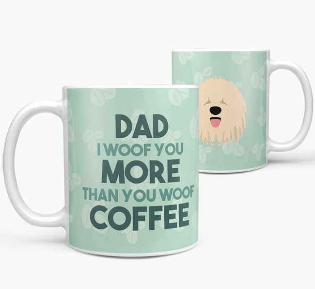 'Dad I woof you more than you woof coffee' Mug with Komondor Icon