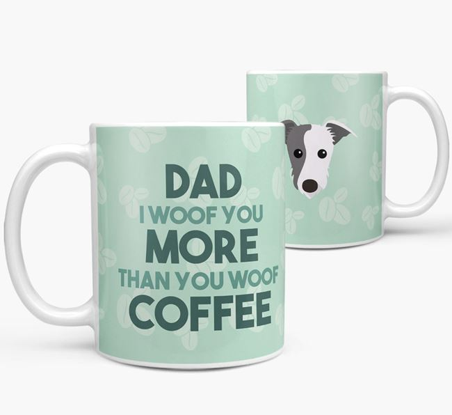 'Dad I woof you more than you woof coffee' Mug with Lurcher Icon