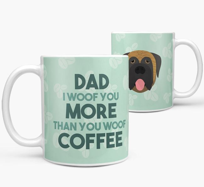 'Dad I woof you more than you woof coffee' Mug with Mastiff Icon