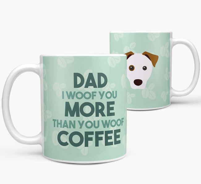 'Dad I woof you more than you woof coffee' Mug with Parson Russell Terrier Icon