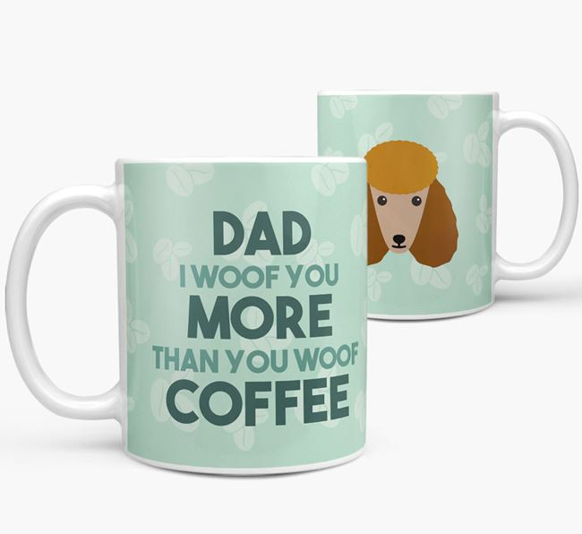 'Dad I woof you more than you woof coffee' Mug with Poodle Icon