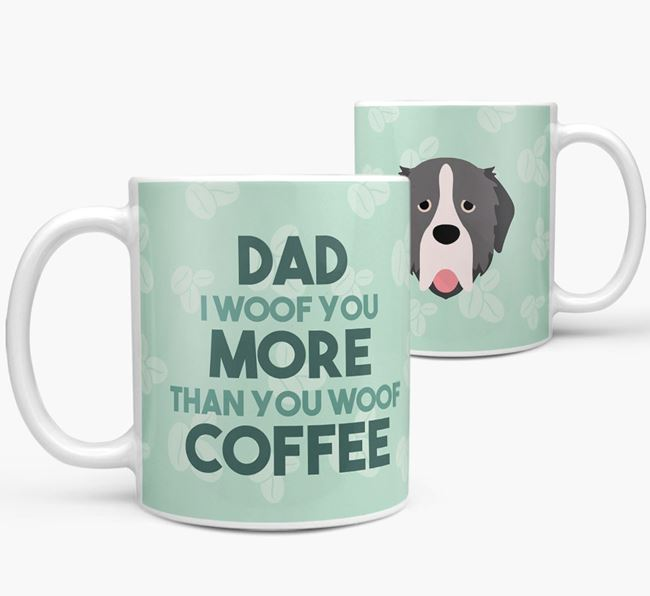 'Dad I woof you more than you woof coffee' Mug with Pyrenean Mastiff Icon