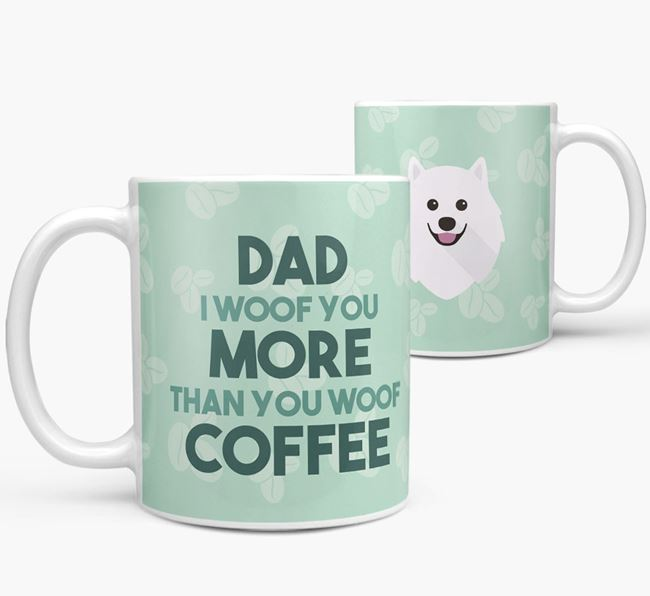 'Dad I woof you more than you woof coffee' Mug with Samoyed Icon