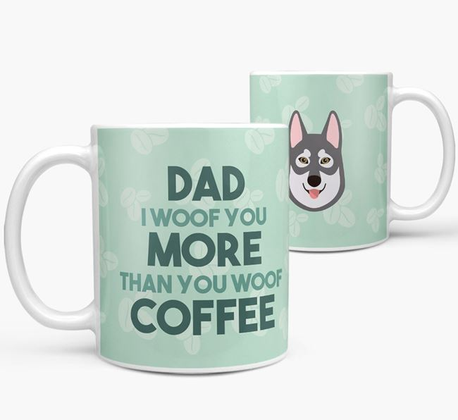 'Dad I woof you more than you woof coffee' Mug with Tamaskan Icon
