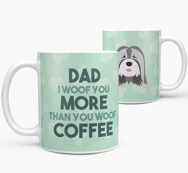 'Dad I woof you more than you woof coffee' Mug with Tibetan Terrier Icon