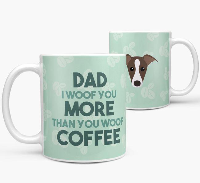'Dad I woof you more than you woof coffee' Mug with Whippet Icon