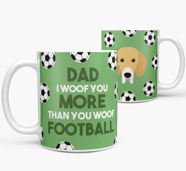 'Dad I woof you more than you woof football' Mug with Bassador icon