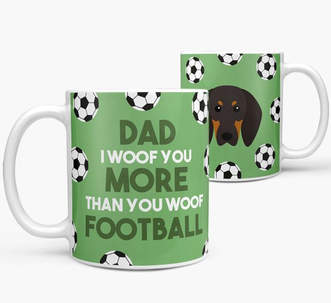'Dad I woof you more than you woof football' Mug with Black and Tan Coonhound icon