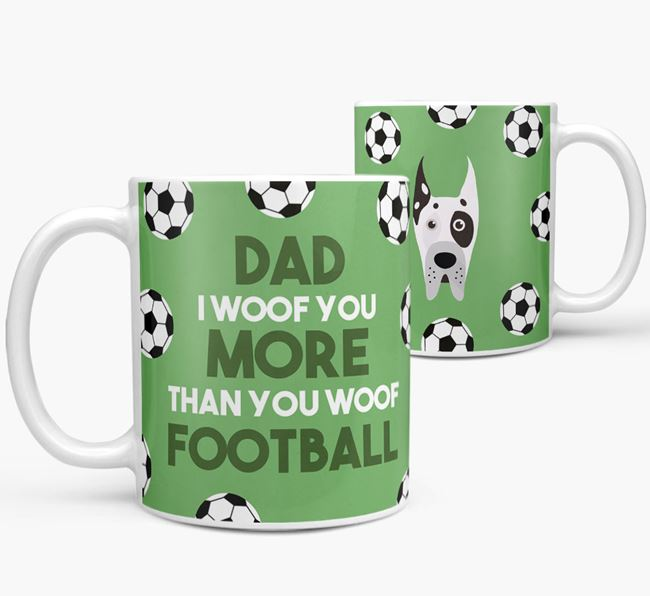 'Dad I woof you more than you woof football' Mug with Great Dane icon
