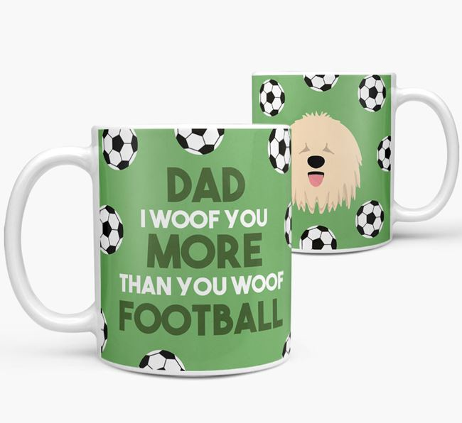 'Dad I woof you more than you woof football' Mug with Komondor icon