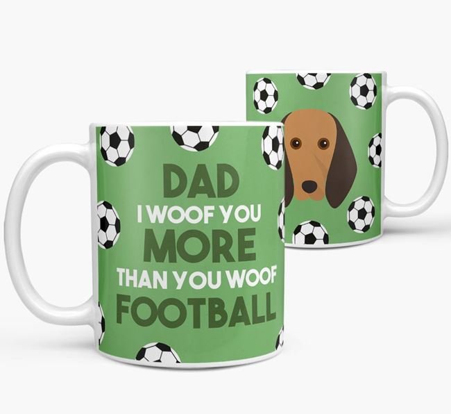'Dad I woof you more than you woof football' Mug with Segugio Italiano icon