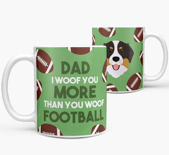 'Dad I woof you more than you woof football' Mug with Bernese Mountain Dog icon