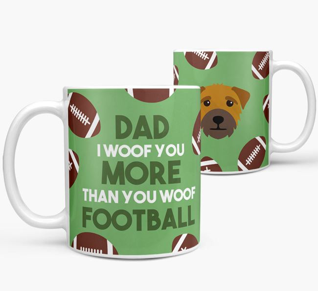 'Dad I woof you more than you woof football' Mug with Border Terrier icon