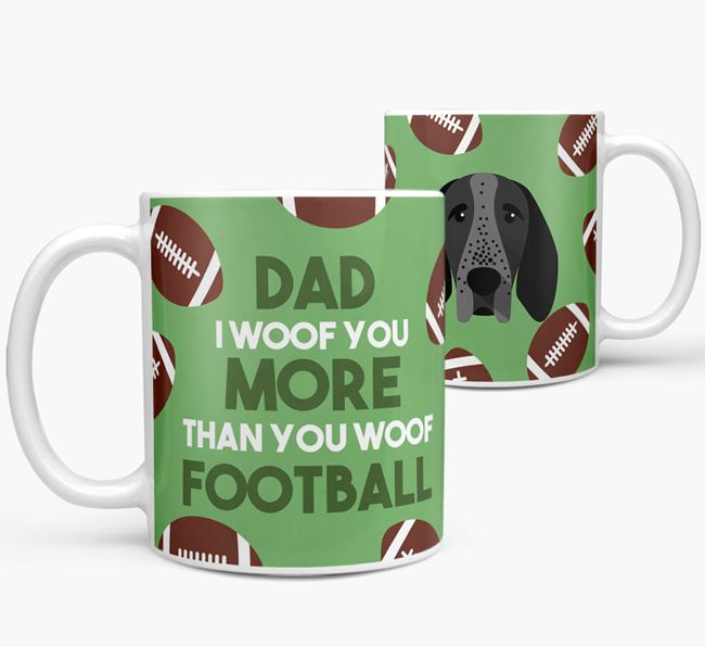 'Dad I woof you more than you woof football' Mug with Braque D'Auvergne icon