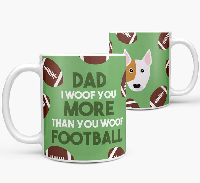 'Dad I woof you more than you woof football' Mug with Bull Terrier icon