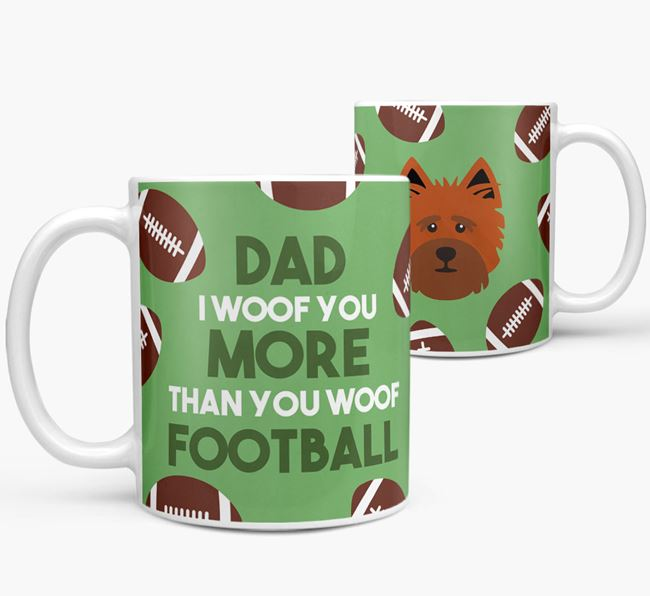 'Dad I woof you more than you woof football' Mug with Cairn Terrier icon
