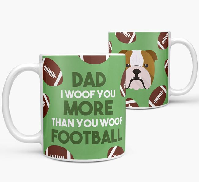 'Dad I woof you more than you woof football' Mug with English Bulldog icon