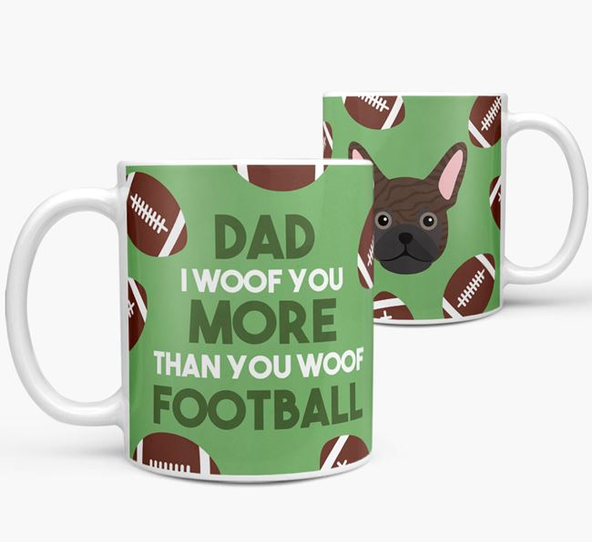 'Dad I woof you more than you woof football' Mug with Frug icon