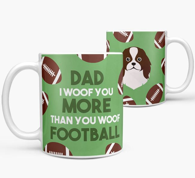 'Dad I woof you more than you woof football' Mug with Japanese Chin icon