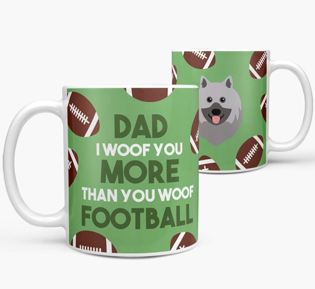 'Dad I woof you more than you woof football' Mug with Keeshond icon
