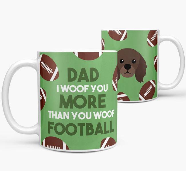 'Dad I woof you more than you woof football' Mug with King Charles Spaniel icon