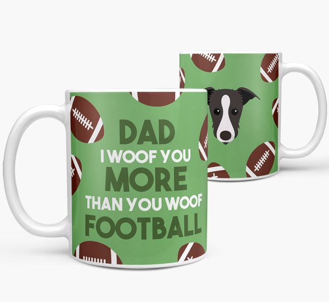 'Dad I woof you more than you woof football' Mug with Lurcher icon