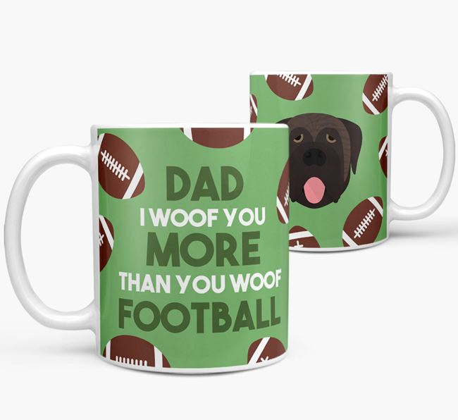 'Dad I woof you more than you woof football' Mug with Mastiff icon