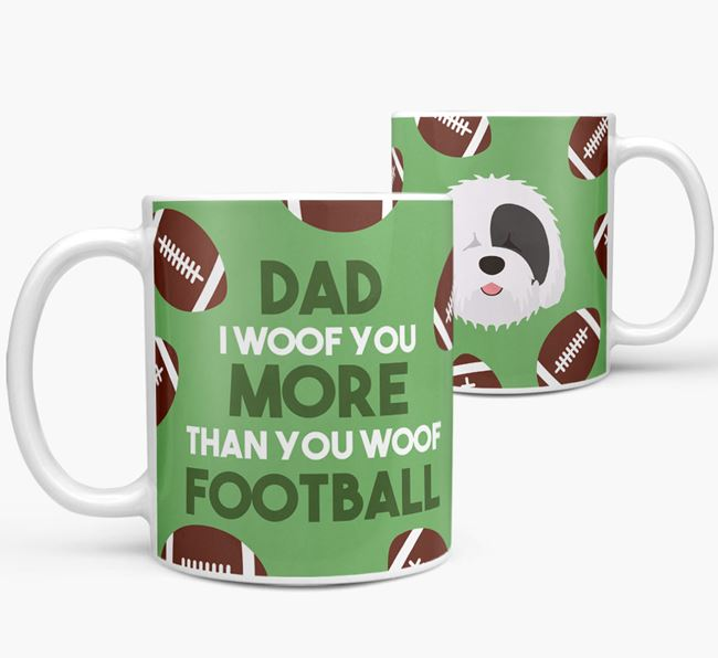 'Dad I woof you more than you woof football' Mug with Old English Sheepdog icon
