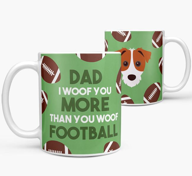 'Dad I woof you more than you woof football' Mug with Parson Russell Terrier icon