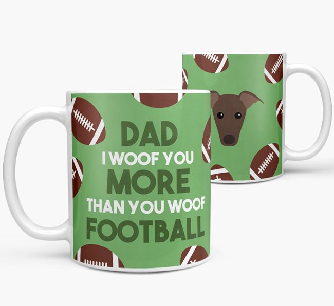 'Dad I woof you more than you woof football' Mug with Whippet icon