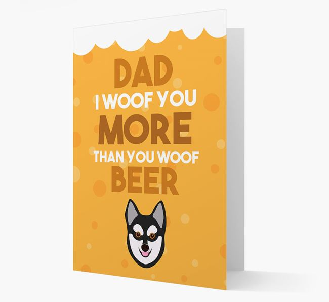 'Woof you more than you woof Beer' Card with Alaskan Klee Kai Icon